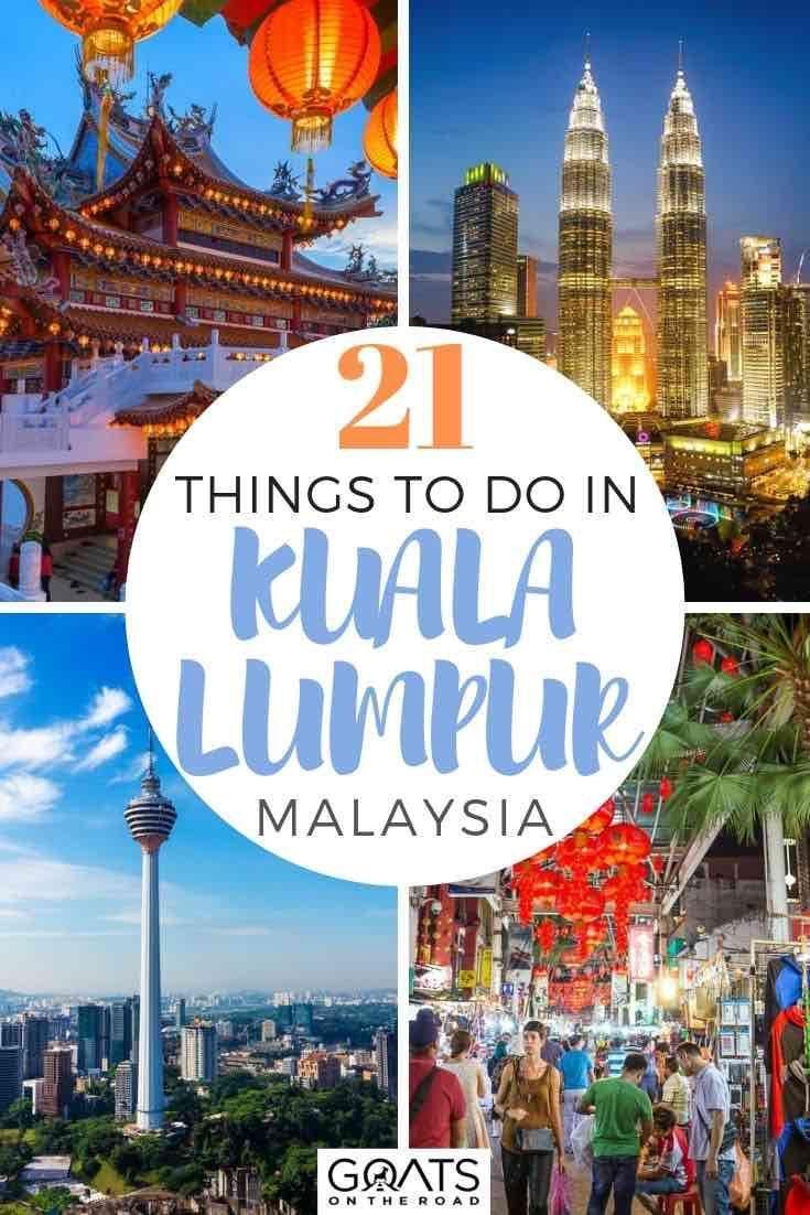 21 Things To Do In Kuala Lumpur Malaysia S Buzzing Capital