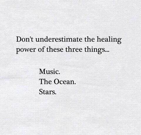 Don't underestimate the healing powers of these three things   Music   The ocean   Stars