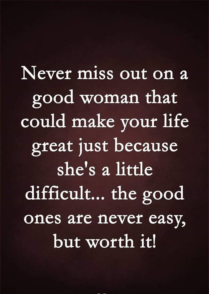 Never Miss Out On A Good Woman Pictures Photos And Images For Facebook Tumblr Pinterest And Twitter Amazing Women Great Love Quotes Good Woman Quotes
