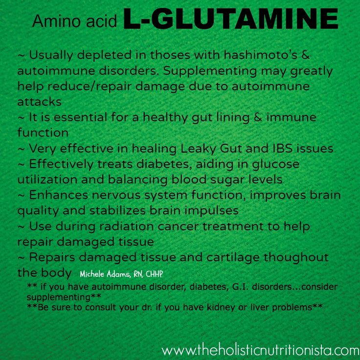 L-Glutamine is good for you. Advocare has 2 products that have this ingredient: Rehydrate and Catalyst.