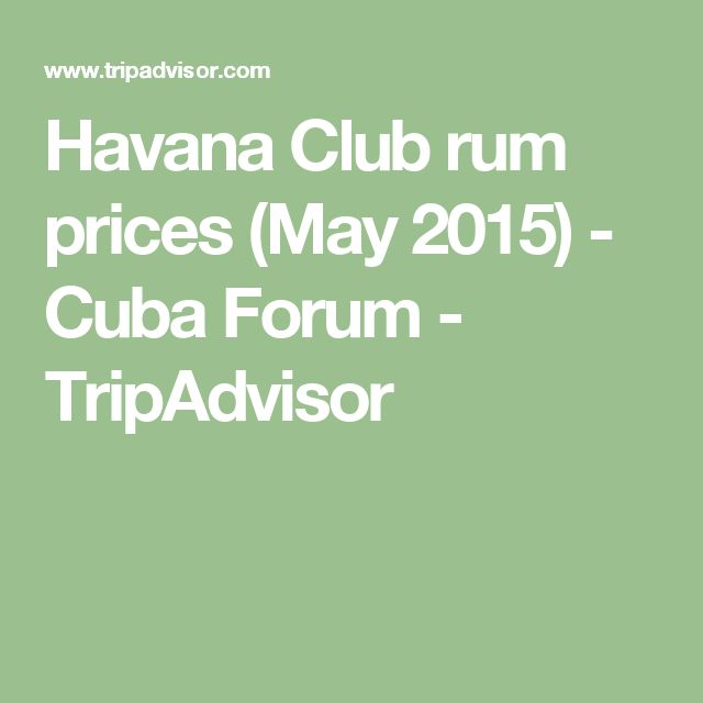 Havana Club rum prices (May 2015) - Cuba Forum - TripAdvisor