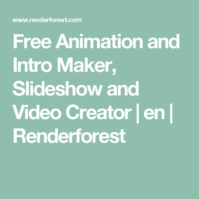 Free Animation and Intro Maker, Slideshow and Video Creator  | en | Renderforest