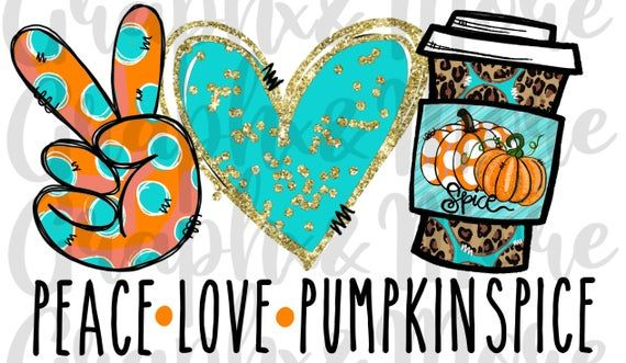 Peace Love Pumpkin Spice Png Hand Drawn Sublimation Etsy In 2021 How To Draw Hands Cricut Projects Vinyl Peace And Love