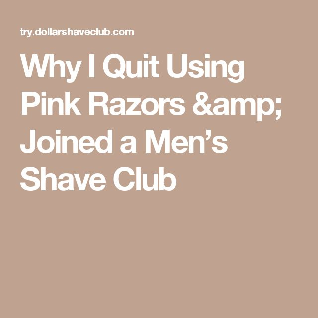 Why I Quit Using Pink Razors & Joined a Men's Shave Club