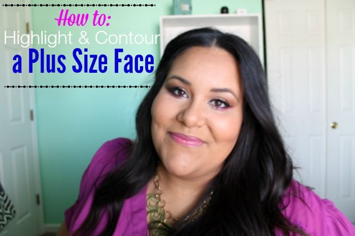 Struggling with a Plus Size or Round Face? How To Highlight and Contour a Plus Size Face -