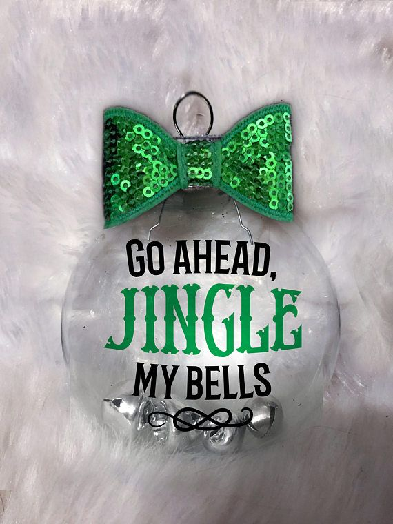 Hey, I found this really awesome Etsy listing at https://www.etsy.com/listing/556111734/go-ahead-jingle-my-bells-ornament