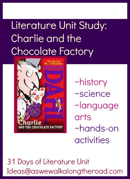 Literature Unit Study Ideas for Charlie and the Chocolate Factory by Roald Dahl; history, science, language arts, and hands-on activities