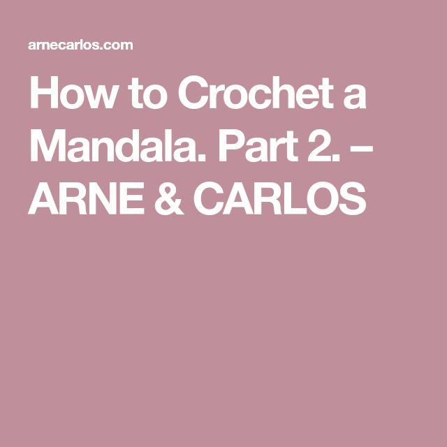 How to Crochet a Mandala. Part 2. – ARNE & CARLOS