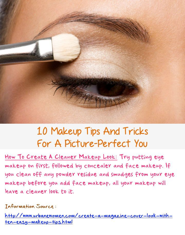 10 Makeup Tips And Tricks For A Picture-Perfect You: Try Putting On Eye Makeup First, Followed By Concealer And Then Face Makeup... Source: http://www.urbanewomen.com/create-a-magazine-cover-look-with-ten-easy-makeup-tips.html