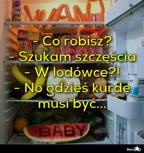 W lodówce wszystko znaleźć można :-)