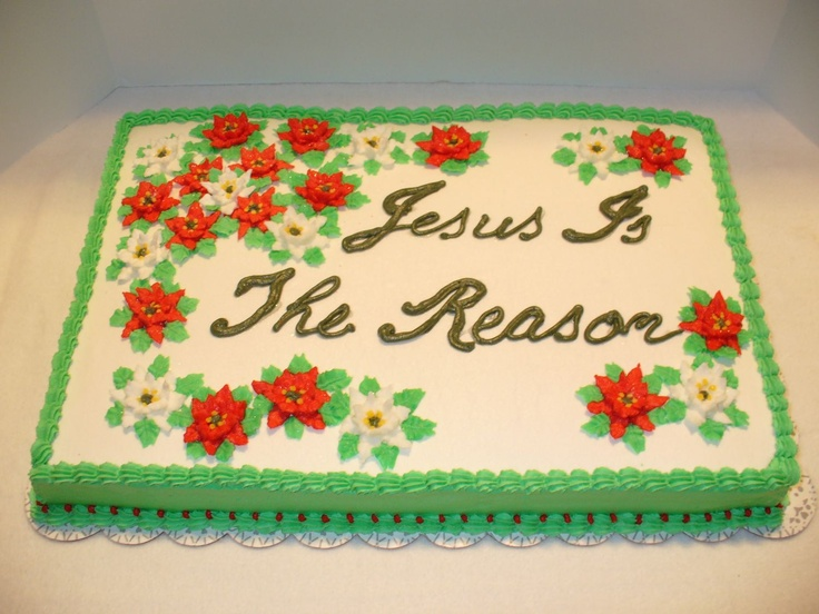 Jesus is the Reason - Christmas Cake - White Almond Sour Cream Half Sheet Cake with all BC icing and BC Poinsettias.  Last minute cake for the Children's Christmas Program at Church.