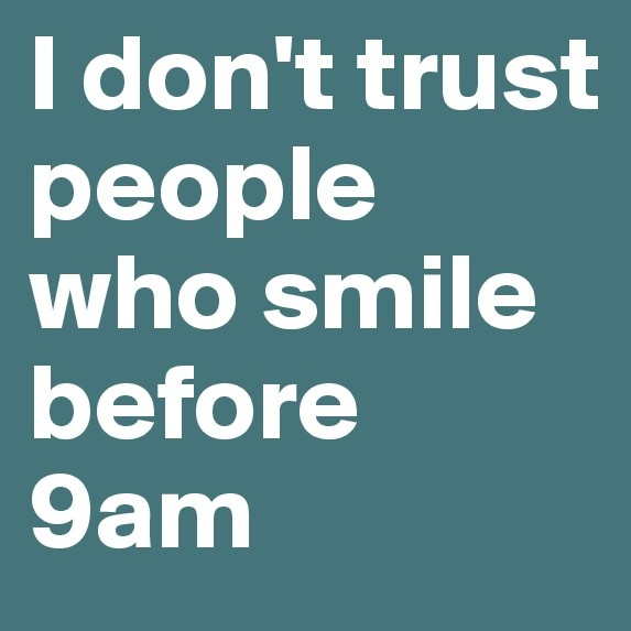 Haha, Not A Morning Person Pictures And Quotes I Love Pinterest