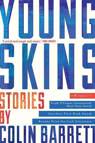 Young Skins by Colin Barrett | The 24 Best Literary Debuts Of 2015