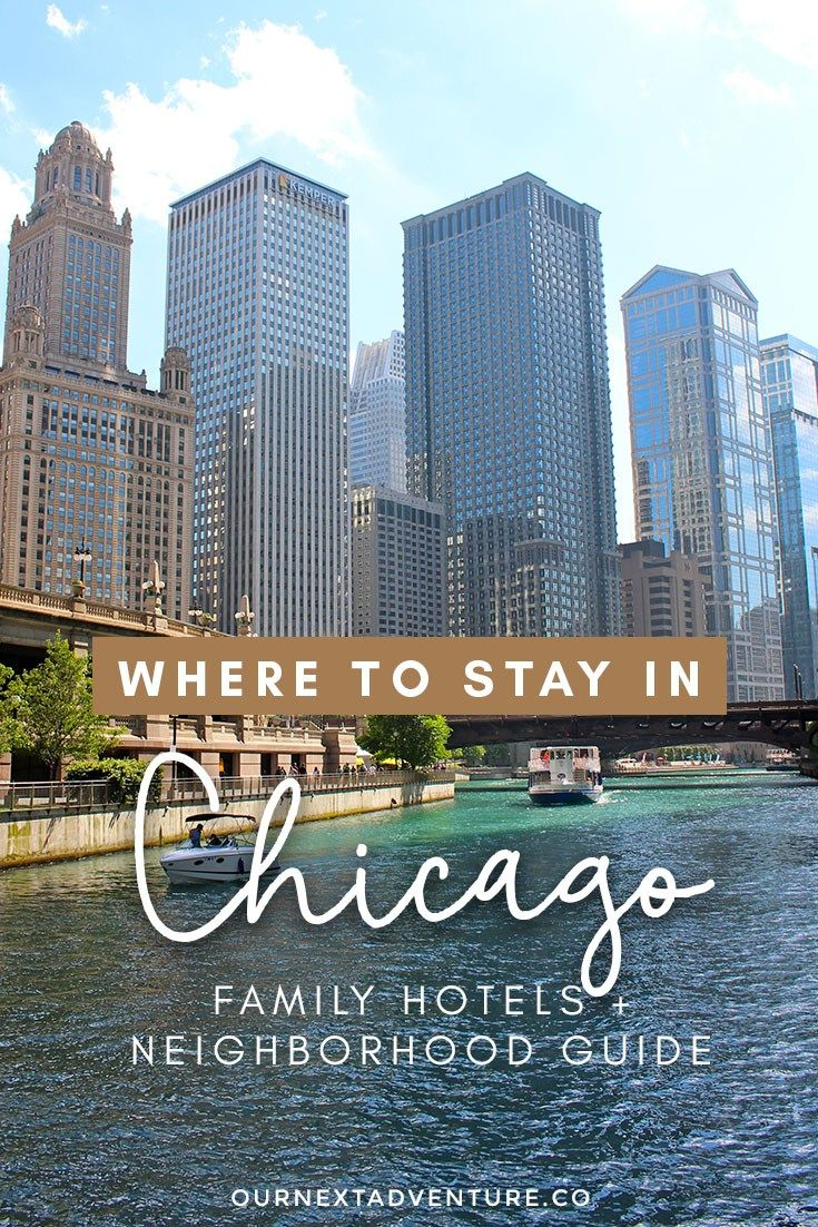 Where To Stay In Chicago Family Hotels Neighborhood Guide