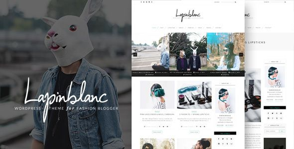 Lapin Blanc - Fashion Blog WordPress Theme Lapin Blanc gives you the freedom to focus on your content – the king of your blog and enhance it with elegant pictures. Wow your readers with your expert contents that are designed by our talents & passions. Love to remind you that Lapin Blanc is created by an Elite Author of ThemeForest market, our codes are clean, secure and SEO friendly.