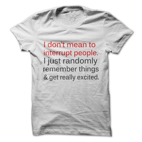 Don't Mean To Interrupt - T-Shirt – Gnarly Tees
