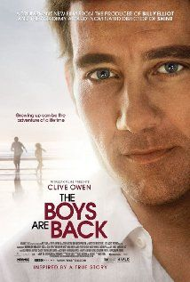 The Boys Are Back (2009) starring Clive Owen, Emma Booth. Watched December 2013, netflix.