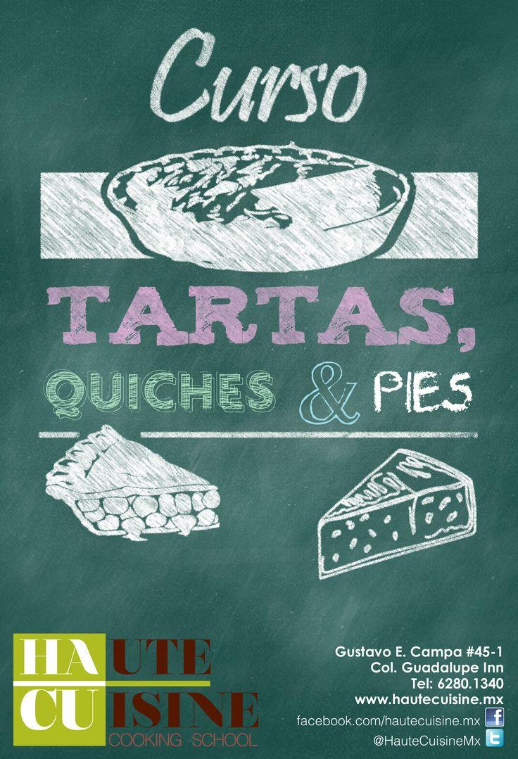 """""""Tartas, Quiches y Pies"""" Aprende recetas fáciles dulces y saladas! 27 al 29 de mayo de 4 a 7 PM info: contacto@hautecuisine.mx Tel: 62801340"""