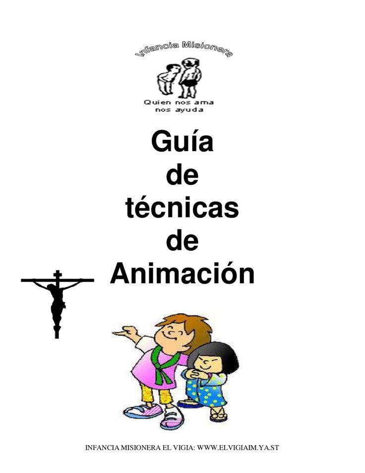 Guía de dinámicas de grupo IM  Guía de técnicas de Animación INFANCIA MISIONERA EL VIGIA: WWW.ELVIGIAIM.YA.ST