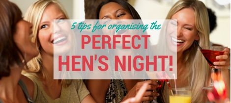 5 Tips for Organising the Perfect Hen's Night