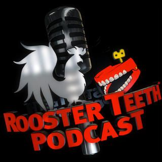 Podcast Plus - Rooster Teeth Podcast Listen to the Rooster Teeth gang talk about Gaming, the Internet, Movies, or whatever the hell else they want to talk about. It is just like the Howard Stern show... but with a bunch of nerds and no naked chicks.
