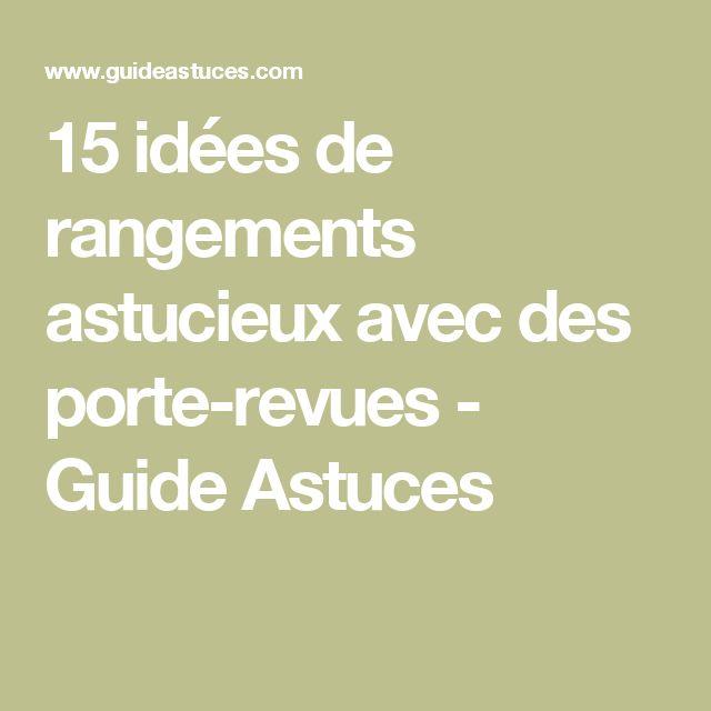 15 idées de rangements astucieux avec des porte-revues - Guide Astuces