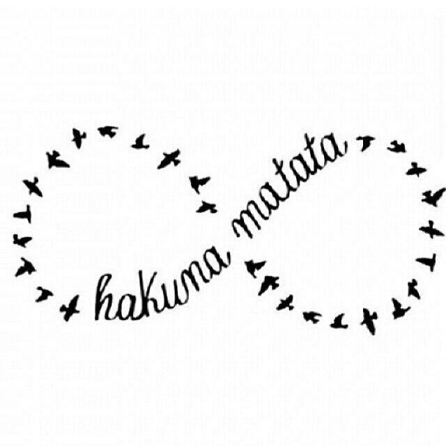 #hakuna#matata∞