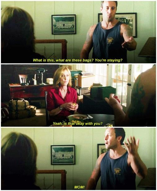 alex o'loughlin  christine lahti  hawaii five 0  the way he whines 'mom!' though  like seriously you cannot tell me that was not a whine  actual 5 year old steve mcgarrett  H50: 3x04
