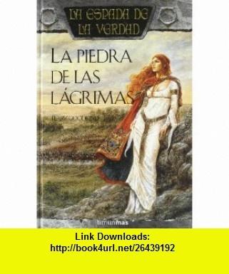 La piedra de las lagrimas / Stone of Tears (La Espada De La Verdad / the Sword of Truth) (Spanish Edition) (9788448032265) Terry Goodkind, Joana Claverol , ISBN-10: 8448032268  , ISBN-13: 978-8448032265 ,  , tutorials , pdf , ebook , torrent , downloads , rapidshare , filesonic , hotfile , megaupload , fileserve