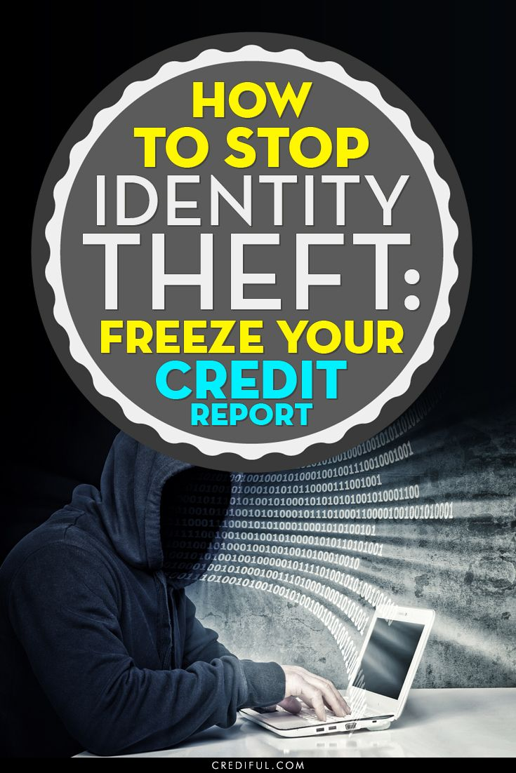 How To Freeze Your Credit Report Identity Theft Budgeting Money