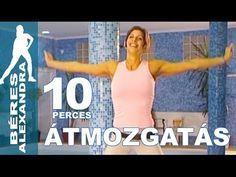 Béres Alexandra torna ||  Átmozgatás 3.  || 10 perc - YouTube