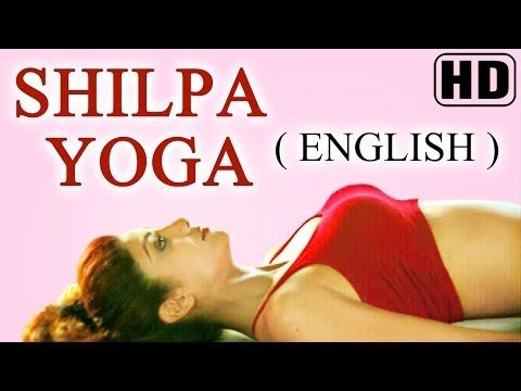 ▶ Shilpa Yoga (English) ►For Complete Fitness for Mind, Body and Soul - Shilpa Shetty - YouTube