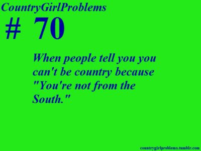 Only difference is up North we don't have a southern drawl we have our own accent. other than that its close to the same except we don't take pride in the confederate morales!