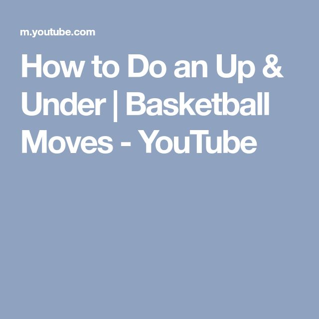 How to Do an Up & Under | Basketball Moves - YouTube