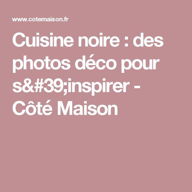 Cuisine noire : des photos déco pour s'inspirer - Côté Maison