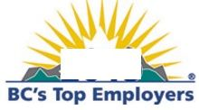 BC's Top Employers is an annual competition organized by the editors of Canada's Top 100 Employers. This special designation recognizes the British Columbia employers that lead their industries in offering exceptional places to work. www.canadastop100.com/bc/