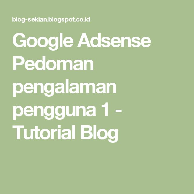 Google Adsense Pedoman pengalaman pengguna 1 - Tutorial Blog