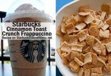 Starbucks Secret Menu: Cinnamon Toast Crunch Frappuccino