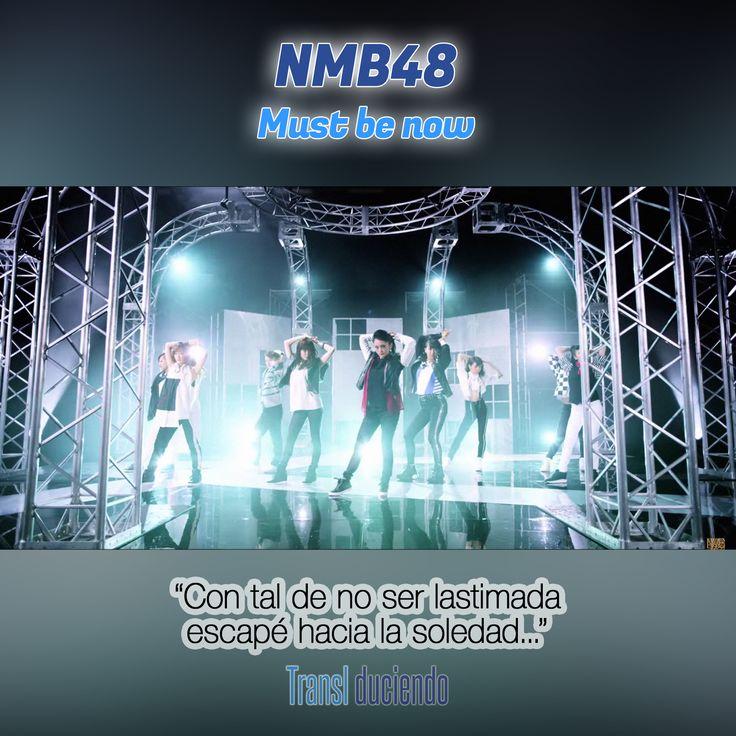 Canción traducida: #NMB48 - #MustBeNow | #JPop #JRock Encuéntrala completa en http://transl-duciendo.blogspot.com.au/2015/10/nmb48-must-be-now-debe-ser-ya.html
