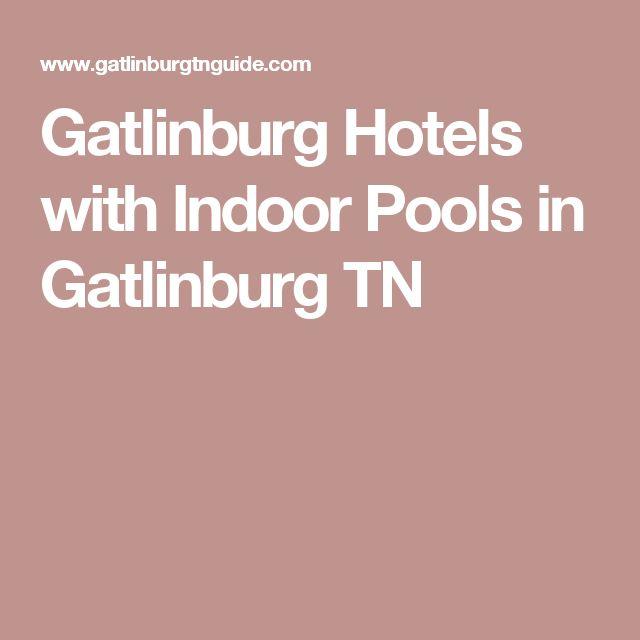 Best 25 Gatlinburg hotels ideas on Pinterest Gatlinburg