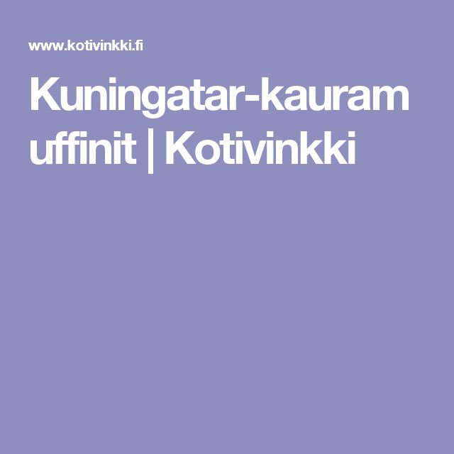 Kuningatar-kauramuffinit | Kotivinkki