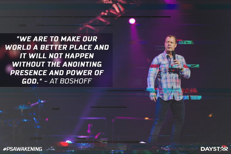 """""""We are to make our world a better place and it will not happen without the anointing presence and power of God."""" -At Boshoff [Daystar.com]"""
