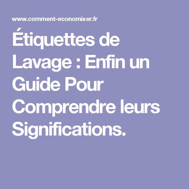Étiquettes de Lavage : Enfin un Guide Pour Comprendre leurs Significations.