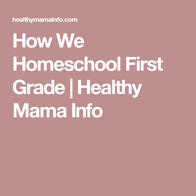 How We Homeschool First Grade | Healthy Mama Info