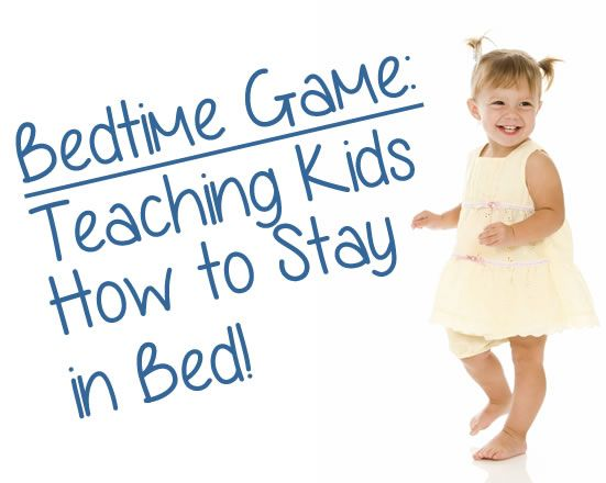 Get kids to stay in bed with this fun game!