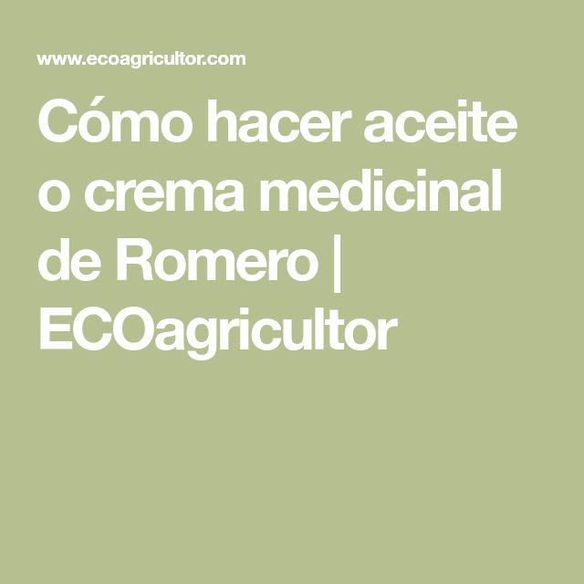 Cómo hacer aceite o crema medicinal de Romero   ECOagricultor
