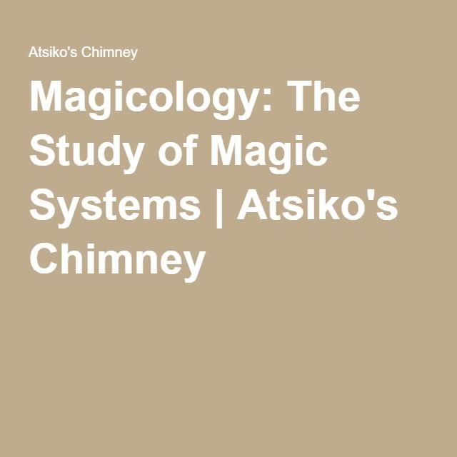 Magicology: The Study of Magic Systems | Atsiko's Chimney