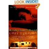 Rush Home Road (Lori Lansens)    Her writing is not fancy, or embellished,but the story and the characters draw you in.   I was actually sad when this one was over.