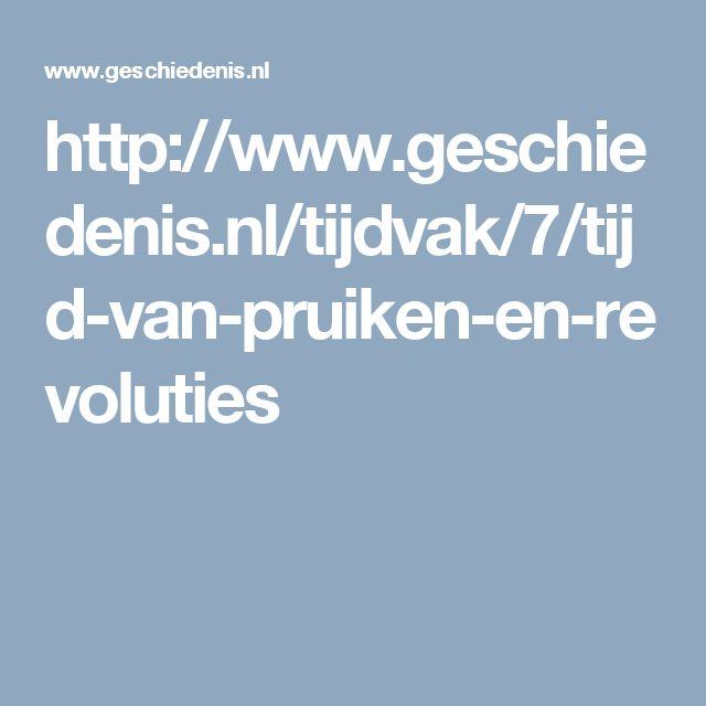 http://www.geschiedenis.nl/tijdvak/7/tijd-van-pruiken-en-revoluties