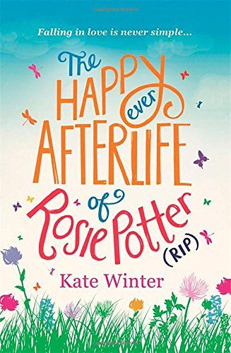 The Happy Ever Afterlife of Rosie Potter (RIP) - Kate Winter